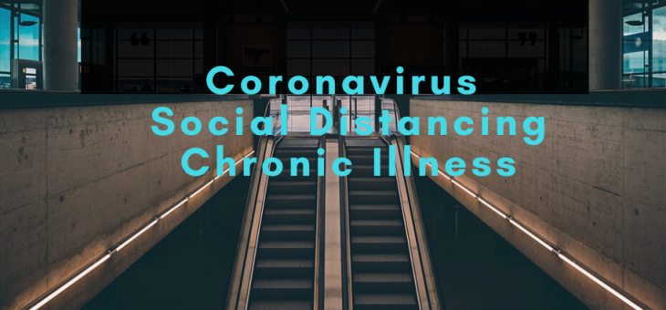 Coronavirus Social Distancing with Chronic Illness